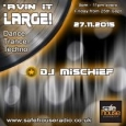 Avin' it LARGE with DJ Mischief 10-2015