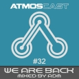 Atmoscast Episode 32 - We're Back mixed by ADM