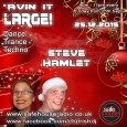 Avin' it LARGE with Steve Hamlet XMAS 13-2015