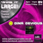 'Avin It LARGE with Dina Devious 04-2016