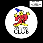 Mark Rush LIVE at The Country Club (Wardon Hill) - Farewell Set