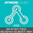 Atmoscast #36 #Infected Busho Guest Mix