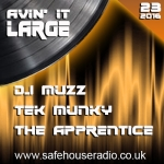 Avin it Large with Muzz, Tek Munky & The Apprentice