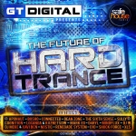 GT Digital presents The Future of Hard Trance