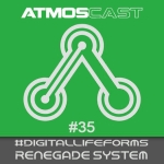 Atmoscast  #35 #digitallifeforms